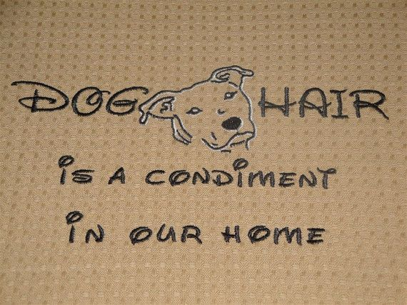 Dog Hair is a Condiment  Tea Towel  Pitt Bull by rendachs, $12.00