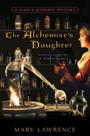 The Alchemist's Daughter  by Mary Lawrence  Series: Bianca Goddard Mysteries #1  Publisher: Kensington  on April 28, 2015  Genres: Historical, Mystery