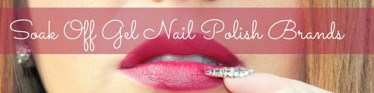 Soak Off Gel Nail Polish Brands