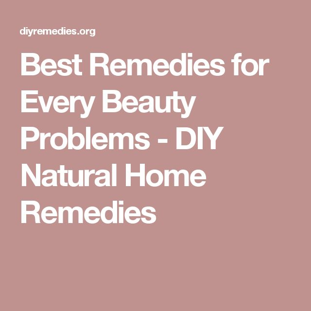 Best Remedies for Every Beauty Problems - DIY Natural Home Remedies