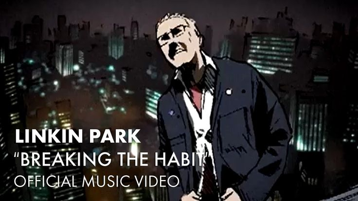 Linkin Park - Breaking The Habit (Official Music Video)... The first LP vid I saw... I never stoped loving their music... It's true.