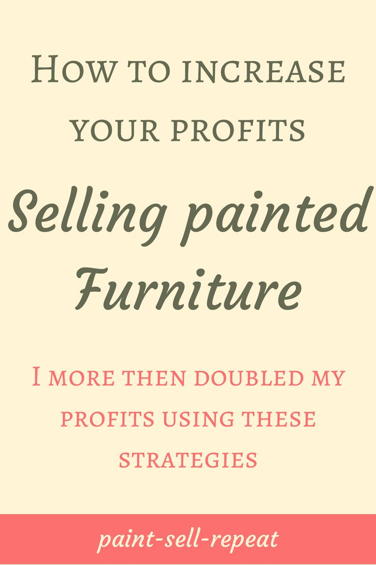 3 Things Every Furniture Flipper Needs To Know To Increase Your Profits