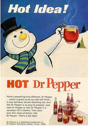 Retronaut - Hot Dr. Pepper, 1960s. --who knew!