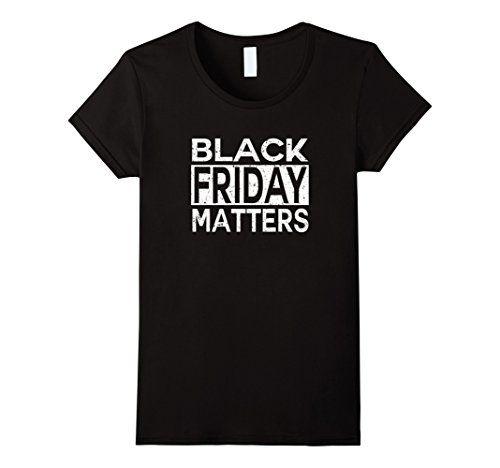 Distressed Black Friday Matters T-Shirt. Black Friday T-shirt, Black Friday Sales, Black Friday Shopping Shirt, Holiday Shirts, Christmas Shopping, Black Friday Matters, Black Friday Funny and Humorous Tees.