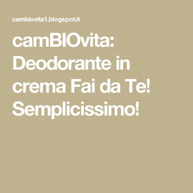 camBIOvita: Deodorante in crema Fai da Te! Semplicissimo!