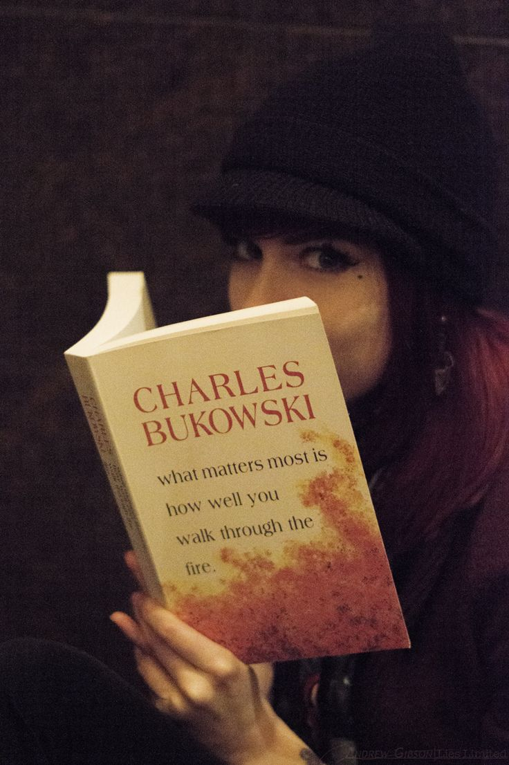 Charles Bukowski: 'what matters most is how well you walk through the fire.'