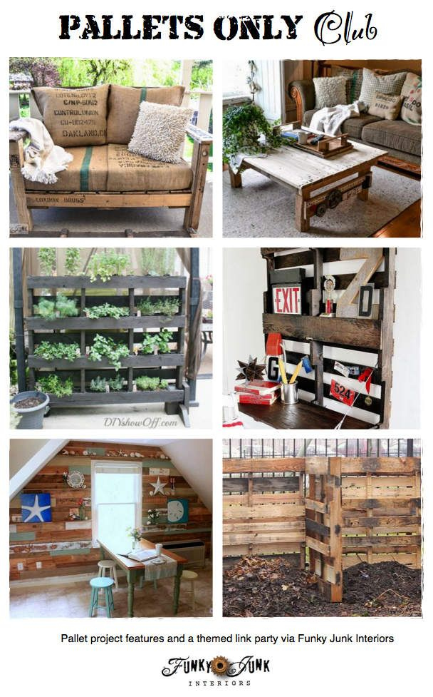 PALLETS ONLY CLUB - pallet project features galore plus a themed link party that never ends! Come link up or just be inspired! via Funky Junk Interiors