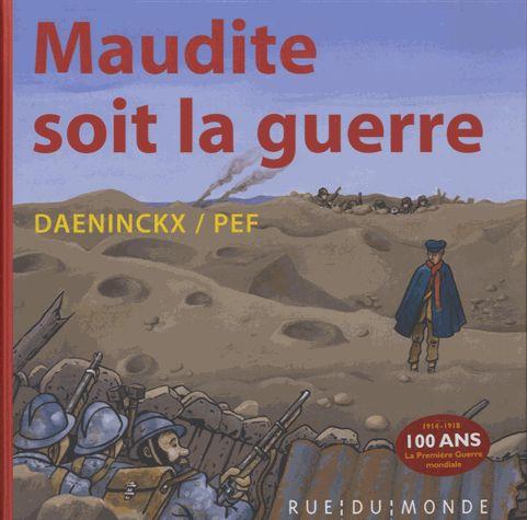 Maudite soit la guerre / Pef, Didier Daeninckx. - Rue du monde, 2014