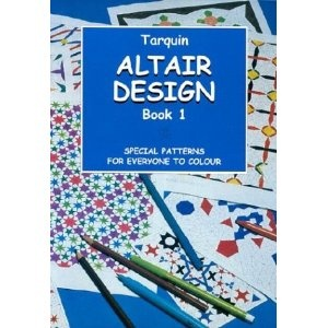 Altair Design: Volume One; Special Patterns for Everyone to Colour. Quilting, tile, stained glass ideas.