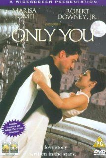 Only You (1994) - one of my favorite movies! hilariously sweet and