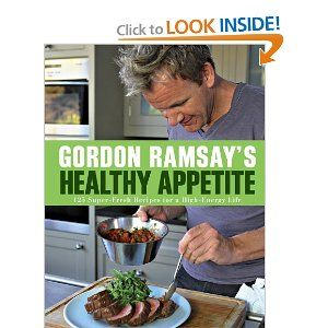Gordon Ramsay's Healthy Appetite: 125 Super-Fresh Recipes for a High-Energy Life -- for the hubby for Christmas $16.13