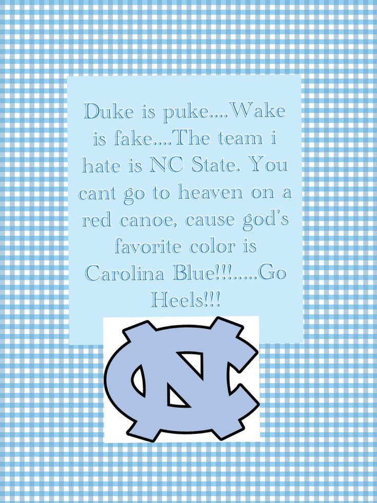 If I had a quarter for every time I said this growing up... Go heels
