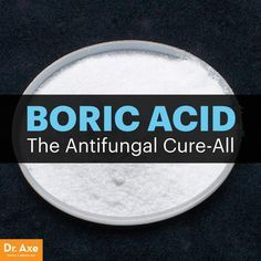 Boric acid - Dr. Axe http://www.draxe.com #health #holistic #natural