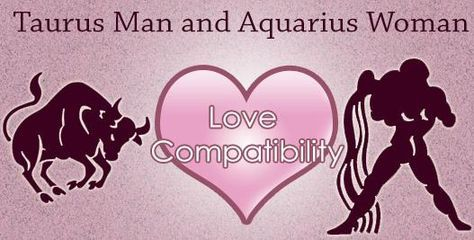 Love match compatibility between Taurus man and Aquarius woman. Read about the Taurus male love relationship with Aquarius female.