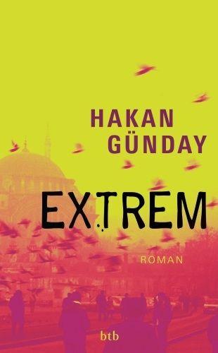 """Hakan Günday: """"Extrem"""""""