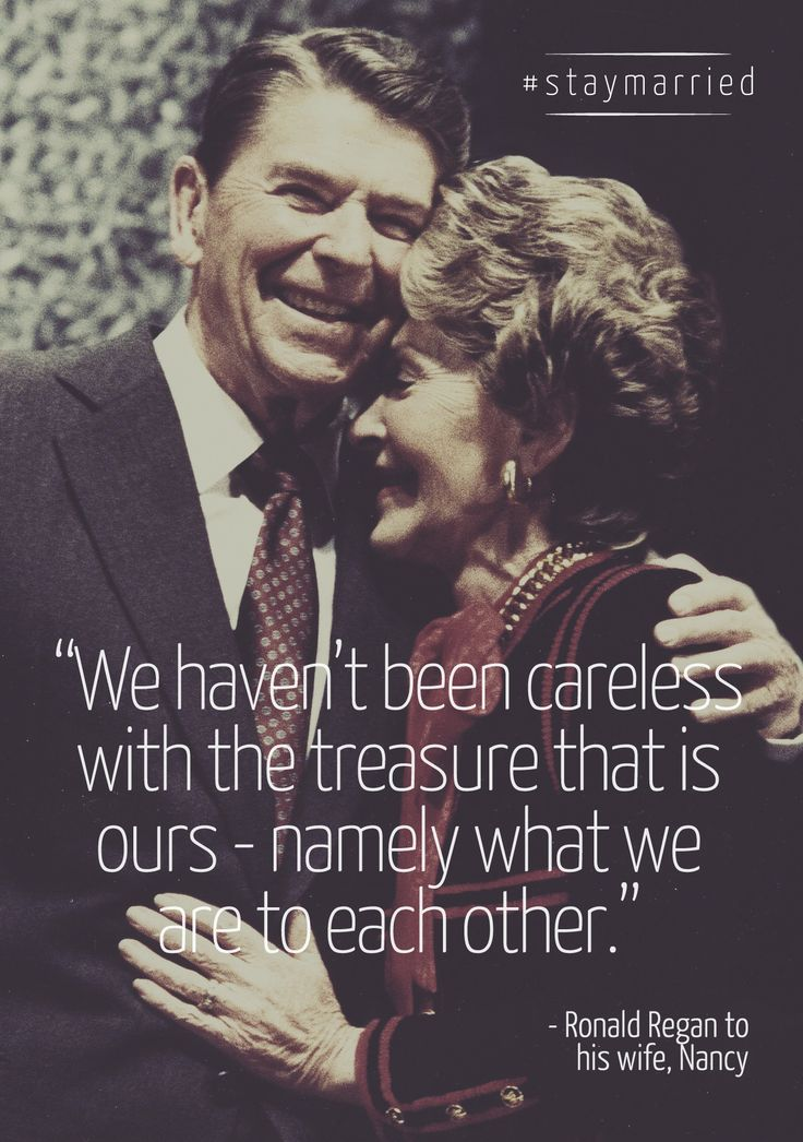 """...we haven't been careless with the treasure that is ours - namely what we are to each other."" - Ronald Regan"