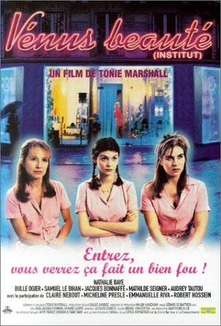 Vénus beauté (institut) (1999). With Audrey Tautou, Nathalie Baye, Bulle Ogier, Samuel Le Bihan. Written by Tonie Marshall, Jacques Audiard and Marion Vernoux. Directed by Tonie Marshall.