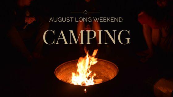 August Long Weekend Camping - JanessaMann.Blogspot.com