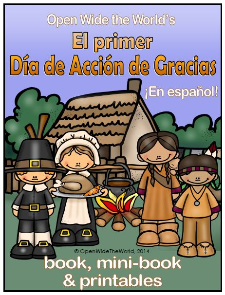 The First Thanksgiving/El primer Día de Acción de Gracias packet, in SPANISH! This packet presents a basic look at the first Thanksgiving, and gives mention to our current practices. Included is a teacher read-aloud book, student mini-book, and 3 supporting printables.