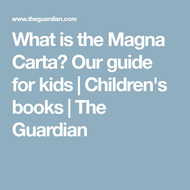 What is the Magna Carta? Our guide for kids | Children's books | The Guardian