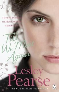 Till We Meet Again by Lesley Pearse - Susan Wright walks into a doctor's surgery and guns down two members of staff. Beth Powell is assigned to defend her, and both women realise that twenty-nine years ago, they were childhood friends. Their friendship is rekindled, but for one of them, there can be no happy ending... #TillWeMeetAgain #LesleyPearse