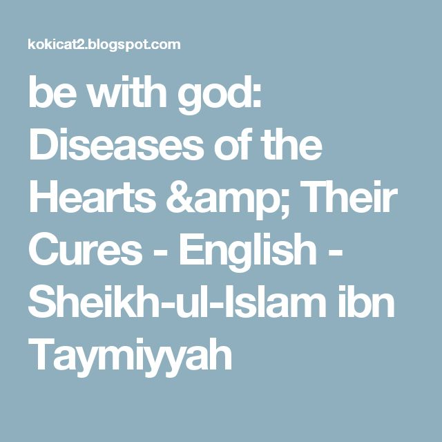 be with god: Diseases of the Hearts & Their Cures - English - Sheikh-ul-Islam ibn Taymiyyah