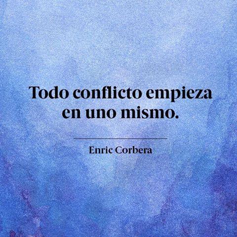 Comprender que todo conflicto empieza en uno mismo , como dice Enric Corbera , no implica solamente hacerse responsable del 50% que corresponde a uno como interlocutor, sino tambien trabajar perso…