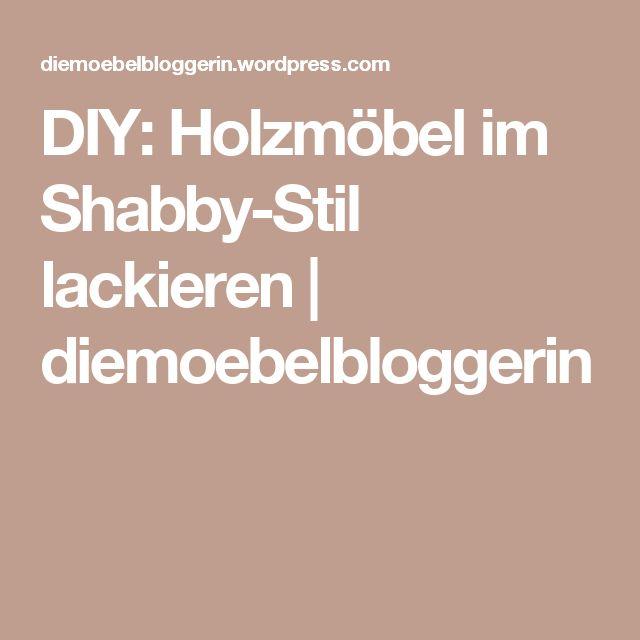 DIY: Holzmöbel im Shabby-Stil lackieren | diemoebelbloggerin
