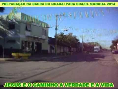 PREPARAÇAO NA BARRA DO QUARAI PARA BRAZIL MUNDIAL 2014 PARTE 1