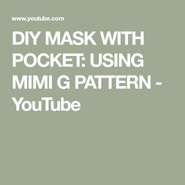Diy Mask With Pocket Using Mimi G Pattern Youtube In 2020 Diy