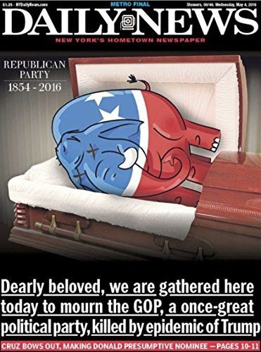 NY DAILY NEWS 5/4 2016 GOP FUNERAL PRESIDENT DONALD TRUMP WINS TED CRUZ QUITS