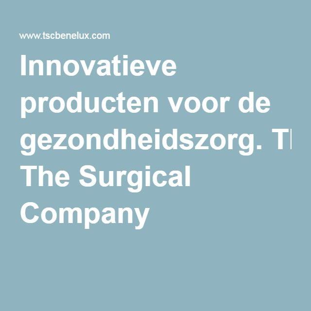 Innovatieve producten voor de gezondheidszorg. The Surgical Company