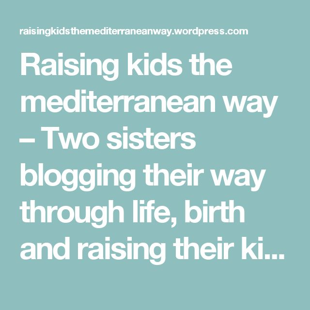 Raising kids the mediterranean way – Two sisters blogging their way through life, birth and raising their kids in the south of Spain xxx