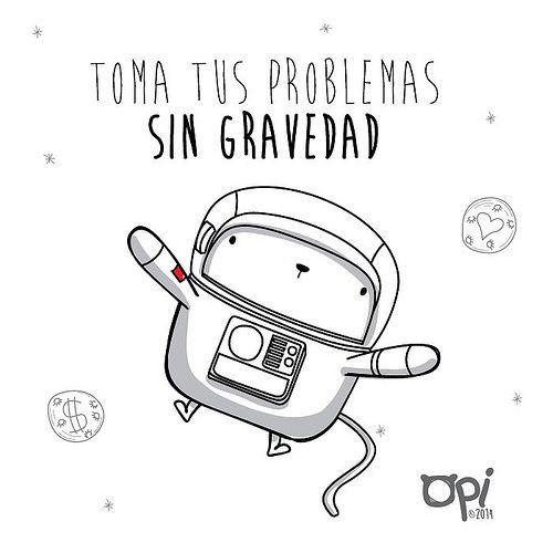 Toma tus problemas sin gravedad