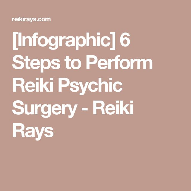 [Infographic] 6 Steps to Perform Reiki Psychic Surgery - Reiki Rays