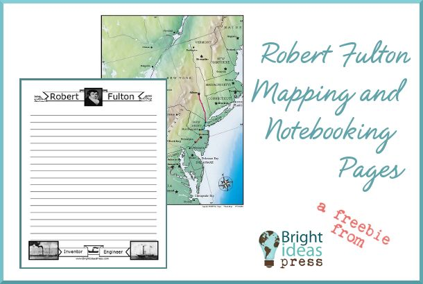 Free Robert Fulton Mapping and Notebooking Pages from Bright Ideas Press