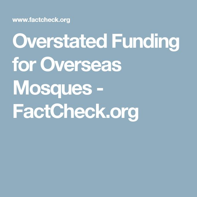 Overstated Funding for Overseas Mosques - FactCheck.org