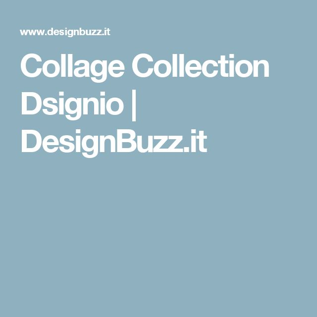 Collage Collection Dsignio | DesignBuzz.it