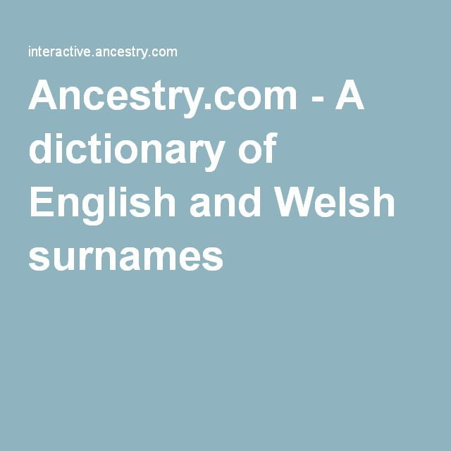 Ancestry.com - A dictionary of English and Welsh surnames