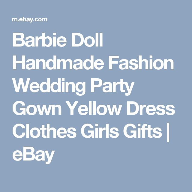 Barbie Doll Handmade Fashion Wedding Party Gown Yellow Dress Clothes Girls Gifts  | eBay