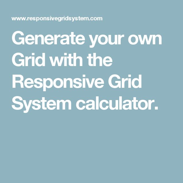 Generate your own Grid with the Responsive Grid System calculator.