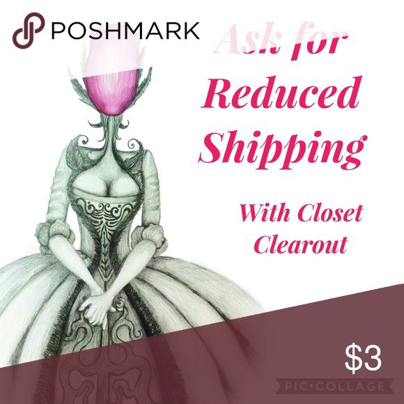 Want Lower Shipping? Ask for a price reduction! Ask for a price reduction! I will lower by 10% so you'll get reduced shipping!  During Closet Clearout (CCO) Poshmark will reduce the shipping cost for items reduced by 10% and purchased within an hour of the reduction. Not valid on offers, bundles or items under $10.   Sellers are not in control of shipping cost. Take advantage of this opportunity to get your favorite items.  Interested in a bundle with reduced shipping? See my listing for a…