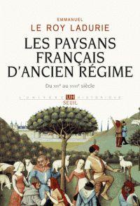 Emmanuel Le Roy Ladurie - Les paysans français d'Ancien Régime - Du XIVe au XVIIIe siècle. http://catalogues-bu.univ-lemans.fr/flora_umaine/jsp/index_view_direct_anonymous.jsp?PPN=183450434