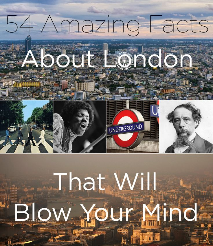 54 Amazing Facts About London That Will Blow Your Mind - Found via Buzzfeed