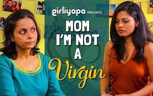 Girliyapa's 'Mom, I'm Not A Virgin!'