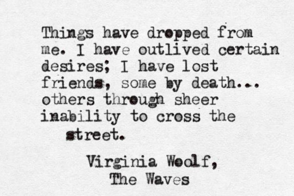charming life pattern: Virginia Woolf - the waves - quote - things have d...