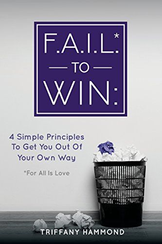 F.A.I.L. to Win: 4 Simple Principles to Get You Out of Yo... https://www.amazon.com/dp/0578155354/ref=cm_sw_r_pi_dp_U_x_EBCiAbRWM12DR