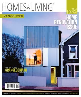 Homes & Living Magazine - Vancouver Feb/Mar 2014 Special Edition - Home Renovation Issue