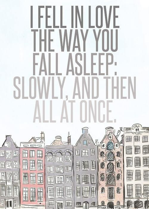 I just Love this line. John Green - TFIOS