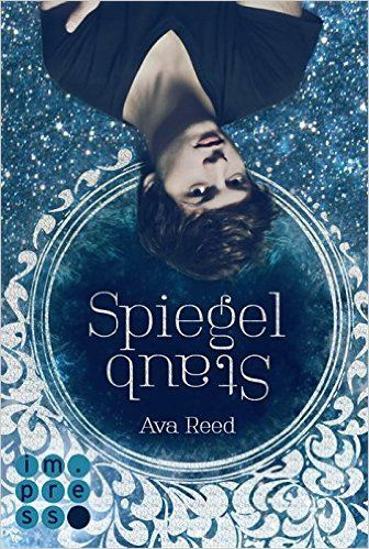 Spiegelstaub (Die Spiegel-Saga 2) eBook: Ava Reed: Amazon.de: Kindle-Shop